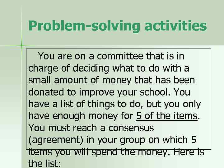 Problem-solving activities You are on a committee that is in charge of deciding what