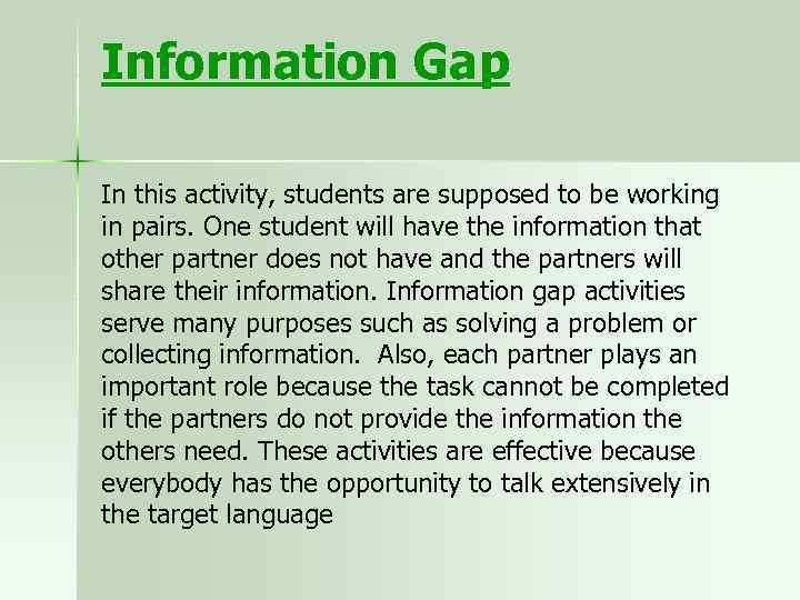 Information Gap In this activity, students are supposed to be working in pairs. One