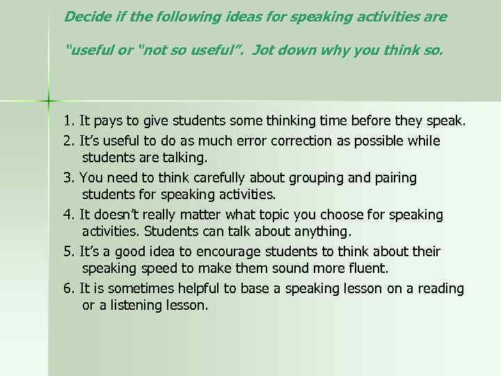 """Decide if the following ideas for speaking activities are """"useful or """"not so useful""""."""
