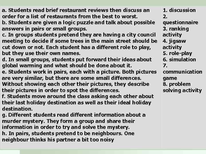 a. Students read brief restaurant reviews then discuss an order for a list of