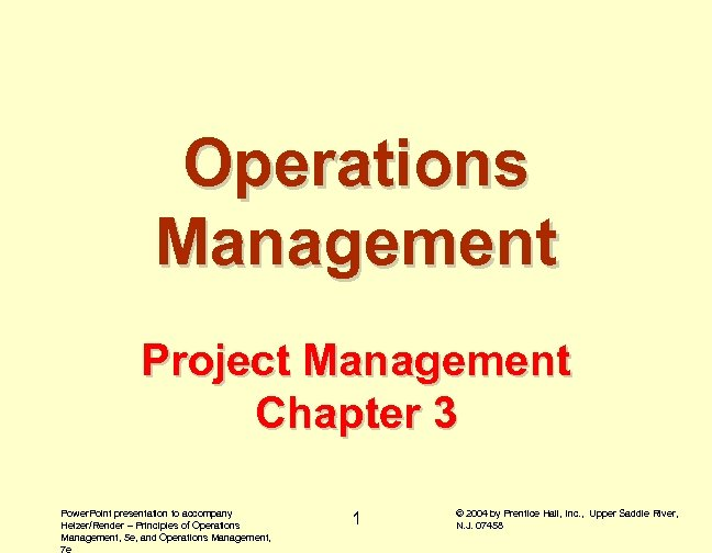 Operations Management Project Management Chapter 3 Power. Point presentation to accompany Heizer/Render – Principles