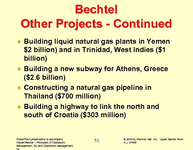Bechtel Other Projects - Continued ¨ Building liquid natural gas plants in Yemen $2