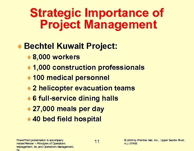 Strategic Importance of Project Management ¨ Bechtel Kuwait Project: ¨ 8, 000 workers ¨