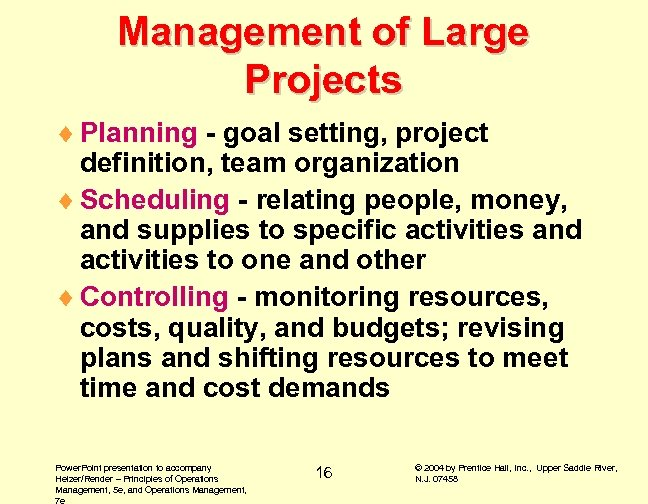 Management of Large Projects ¨ Planning - goal setting, project definition, team organization ¨
