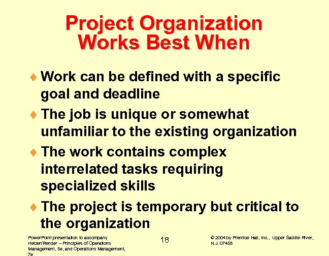 Project Organization Works Best When ¨ Work can be defined with a specific goal