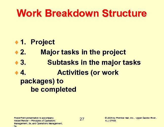 Work Breakdown Structure ¨ 1. Project ¨ 2. Major tasks in the project ¨
