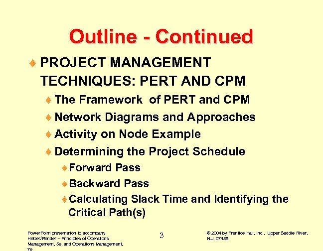 Outline - Continued ¨ PROJECT MANAGEMENT TECHNIQUES: PERT AND CPM ¨ The Framework of