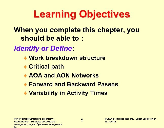 Learning Objectives When you complete this chapter, you should be able to : Identify