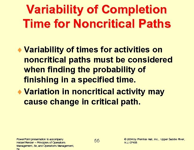 Variability of Completion Time for Noncritical Paths ¨ Variability of times for activities on
