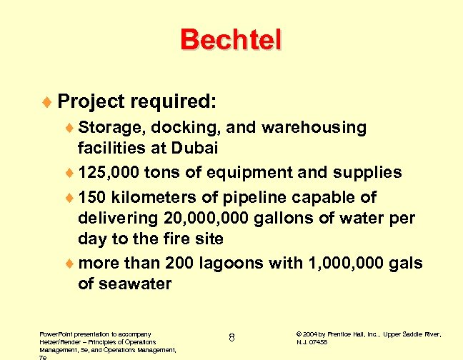Bechtel ¨ Project required: ¨ Storage, docking, and warehousing facilities at Dubai ¨ 125,