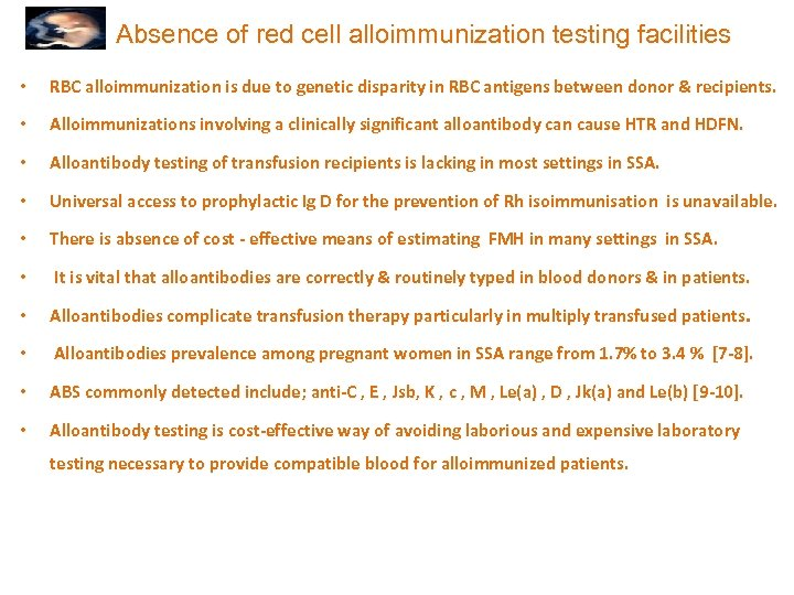 Absence of red cell alloimmunization testing facilities • RBC alloimmunization is due to