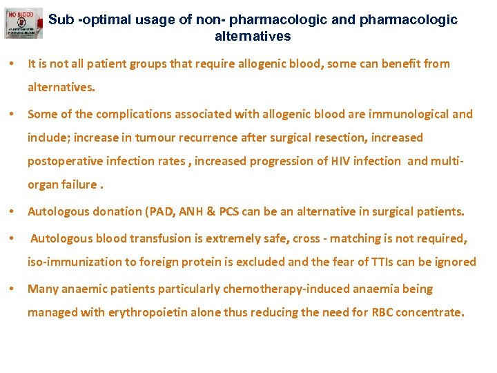 Sub -optimal usage of non- pharmacologic and pharmacologic alternatives • It is not all