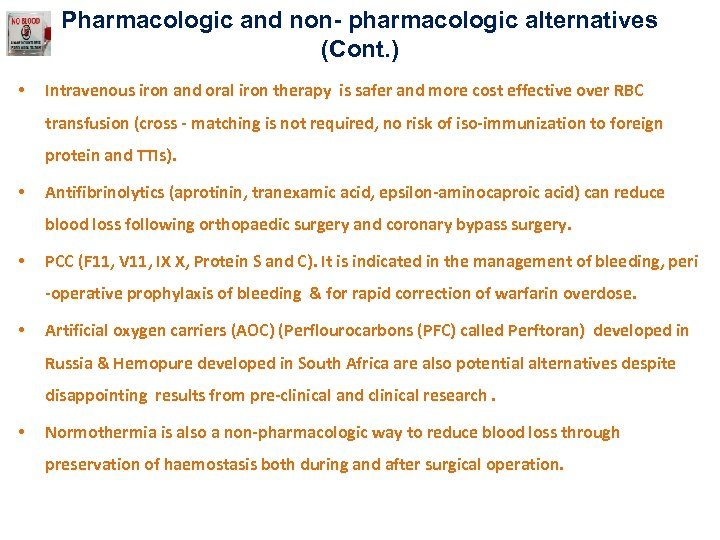 Pharmacologic and non- pharmacologic alternatives (Cont. ) • Intravenous iron and oral iron therapy