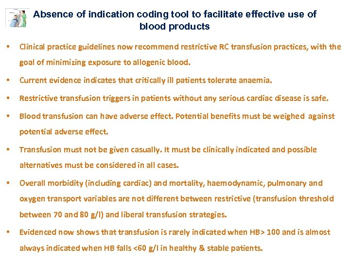 Absence of indication coding tool to facilitate effective use of blood products • Clinical