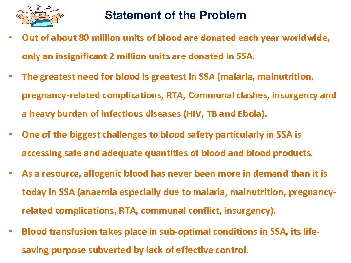 Statement of the Problem • Out of about 80 million units of blood are