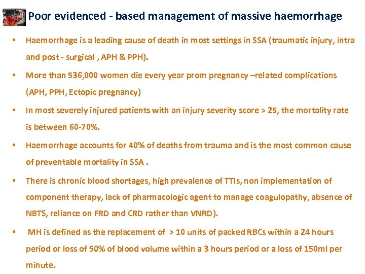 Poor evidenced - based management of massive haemorrhage • Haemorrhage is a leading