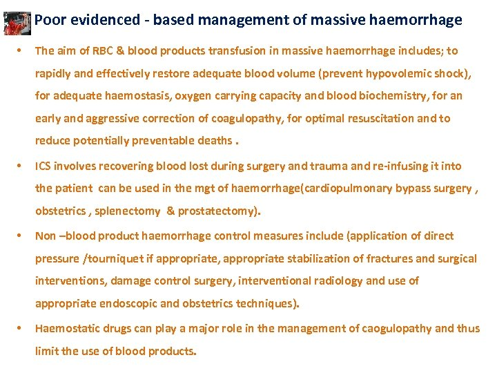 Poor evidenced - based management of massive haemorrhage • The aim of RBC &