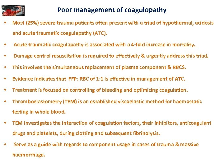 Poor management of coagulopathy • Most (25%) severe trauma patients often present with a