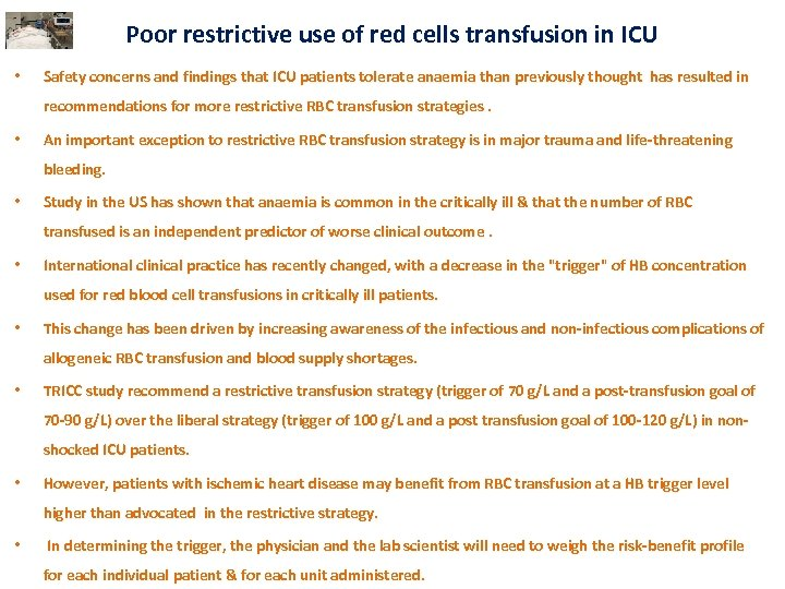 Poor restrictive use of red cells transfusion in ICU • Safety concerns and findings