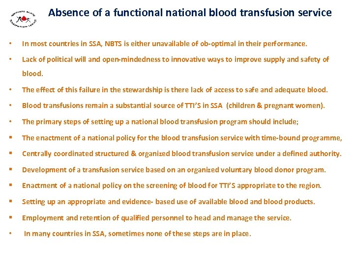 Absence of a functional national blood transfusion service • In most countries in