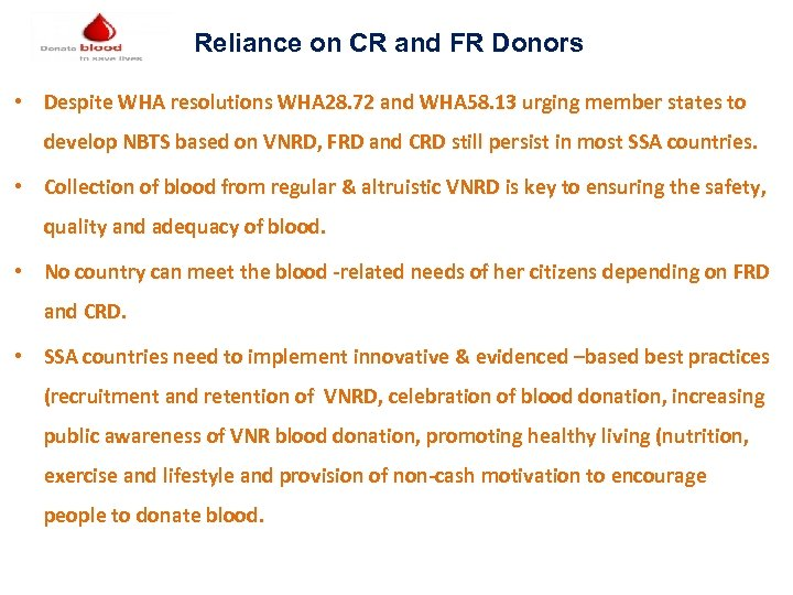 Reliance on CR and FR Donors • Despite WHA resolutions WHA 28. 72 and