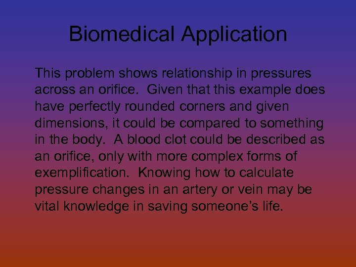 Biomedical Application This problem shows relationship in pressures across an orifice. Given that this