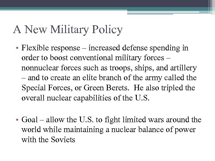 A New Military Policy • Flexible response – increased defense spending in order to