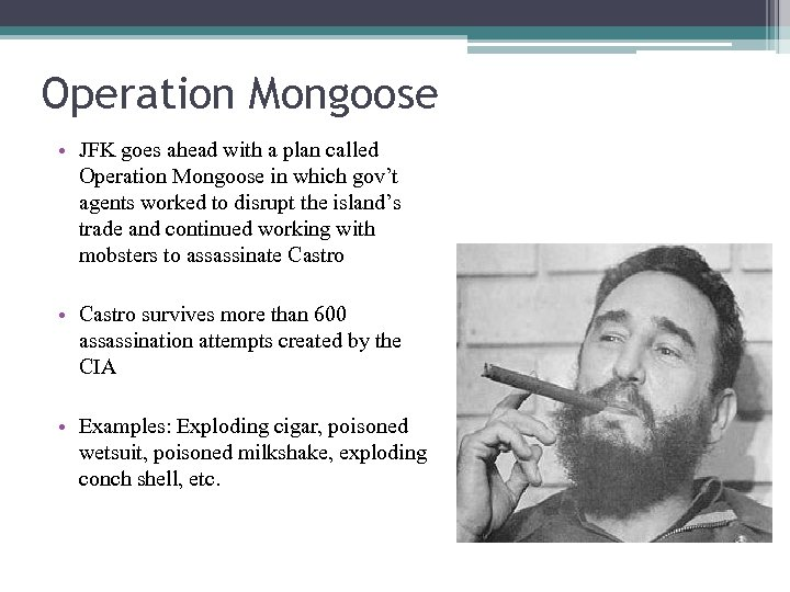 Operation Mongoose • JFK goes ahead with a plan called Operation Mongoose in which
