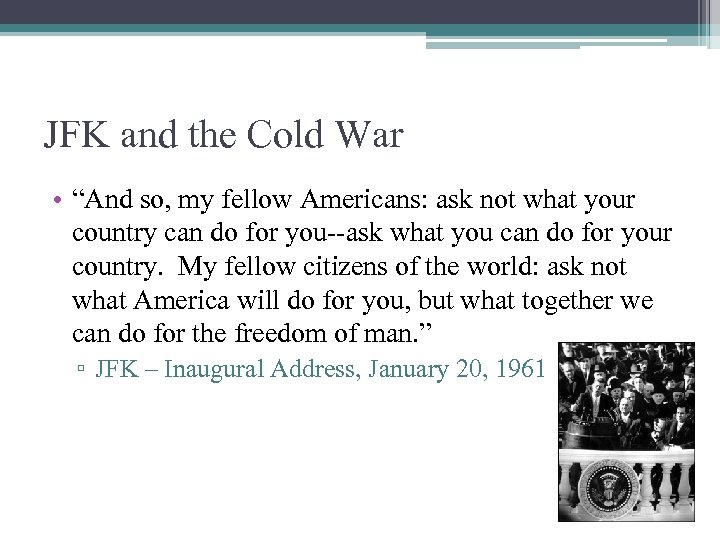 """JFK and the Cold War • """"And so, my fellow Americans: ask not what"""