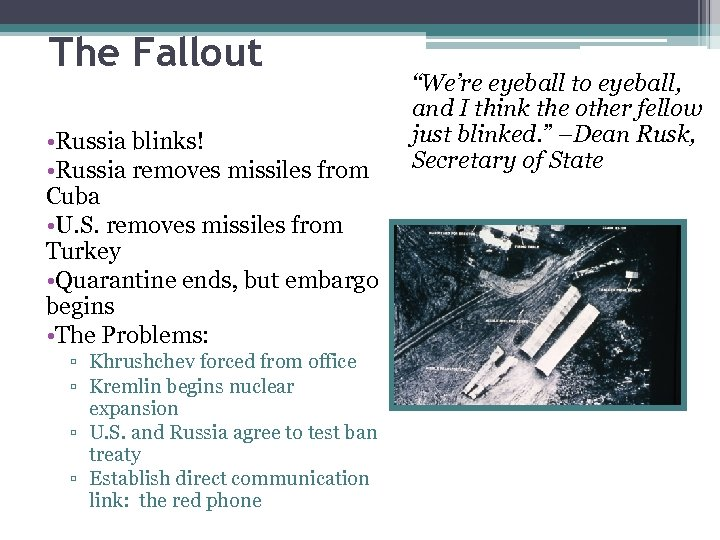 The Fallout • Russia blinks! • Russia removes missiles from Cuba • U. S.