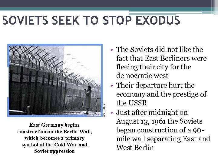 SOVIETS SEEK TO STOP EXODUS East Germany begins construction on the Berlin Wall, which