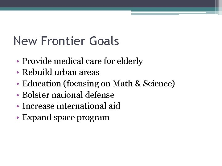 New Frontier Goals • • • Provide medical care for elderly Rebuild urban areas