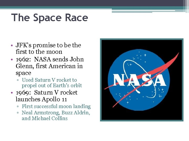 The Space Race • JFK's promise to be the first to the moon •