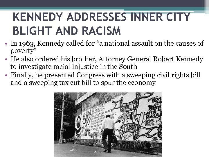 """KENNEDY ADDRESSES INNER CITY BLIGHT AND RACISM • In 1963, Kennedy called for """"a"""