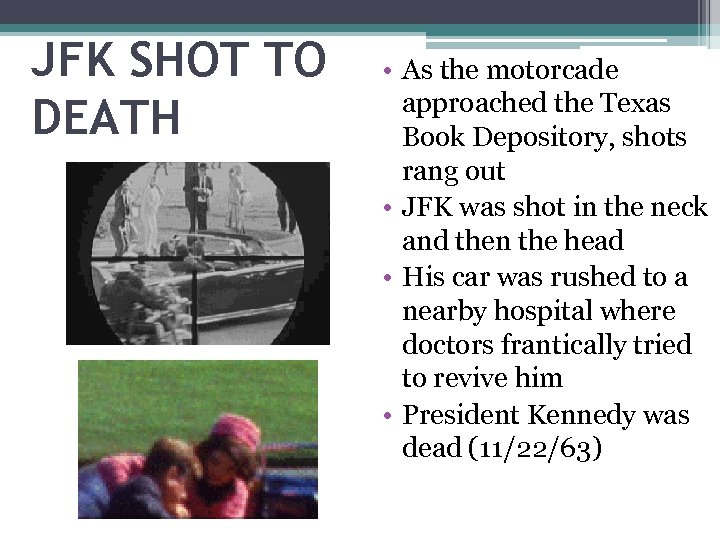 JFK SHOT TO DEATH • As the motorcade approached the Texas Book Depository, shots
