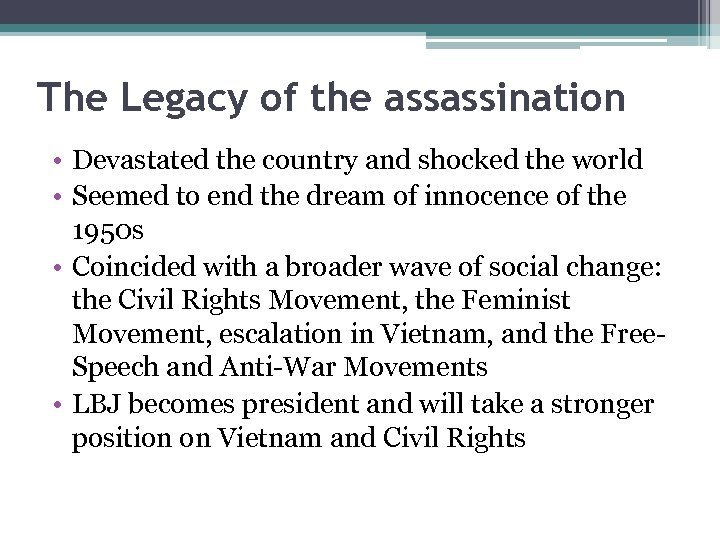 The Legacy of the assassination • Devastated the country and shocked the world •