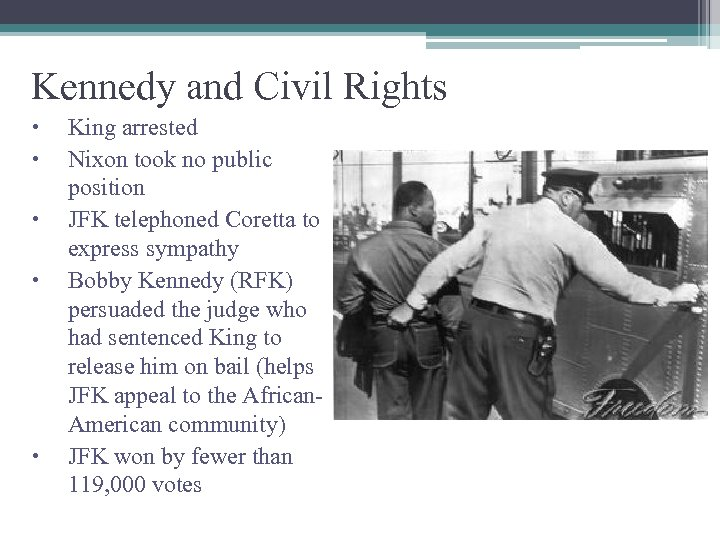 Kennedy and Civil Rights King arrested Nixon took no public position JFK telephoned Coretta