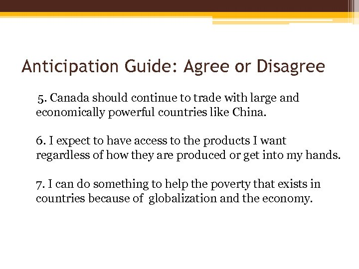 Anticipation Guide: Agree or Disagree 5. Canada should continue to trade with large and