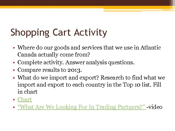 Shopping Cart Activity • Where do our goods and services that we use in