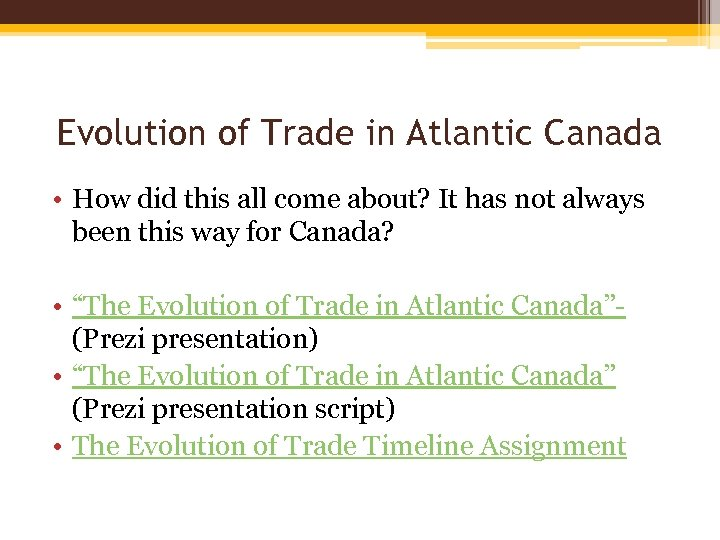Evolution of Trade in Atlantic Canada • How did this all come about? It