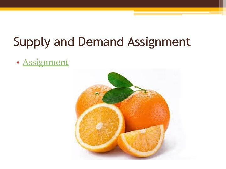 Supply and Demand Assignment • Assignment
