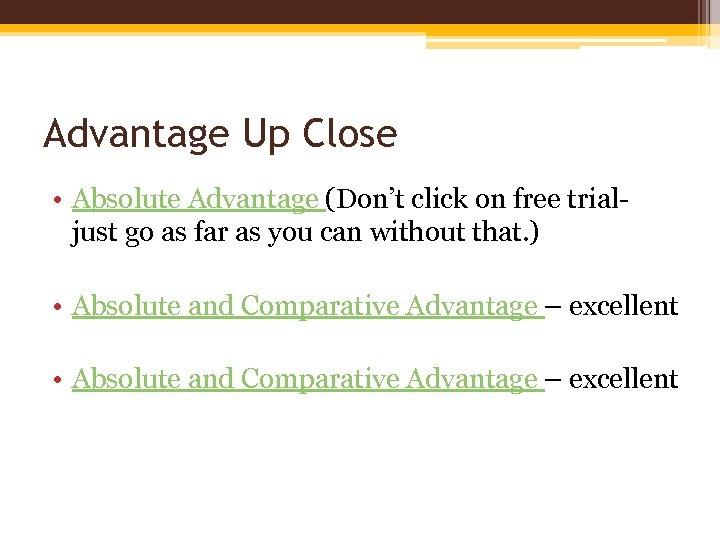 Advantage Up Close • Absolute Advantage (Don't click on free trialjust go as far