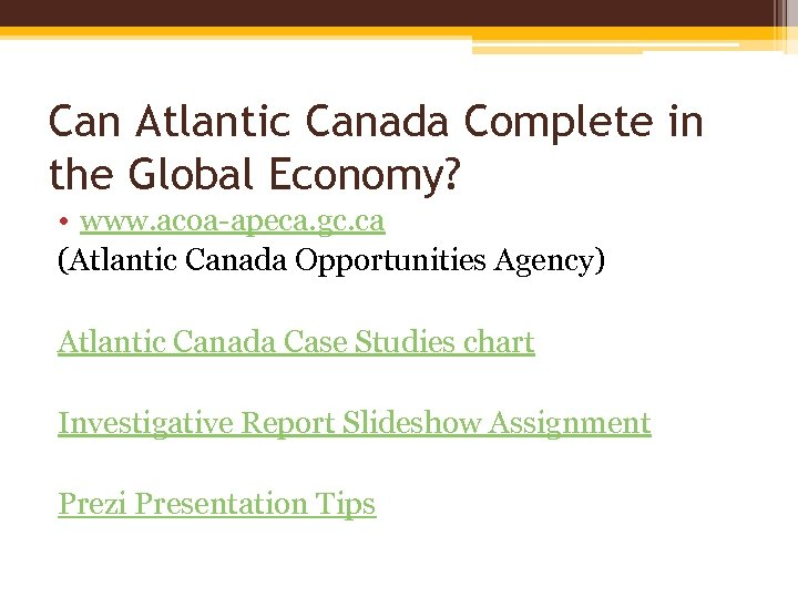 Can Atlantic Canada Complete in the Global Economy? • www. acoa-apeca. gc. ca (Atlantic