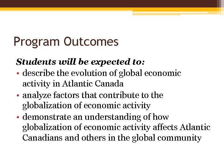 Program Outcomes Students will be expected to: • describe the evolution of global economic