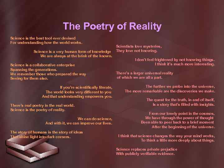 The Poetry of Reality Science is the best tool ever devised For understanding how
