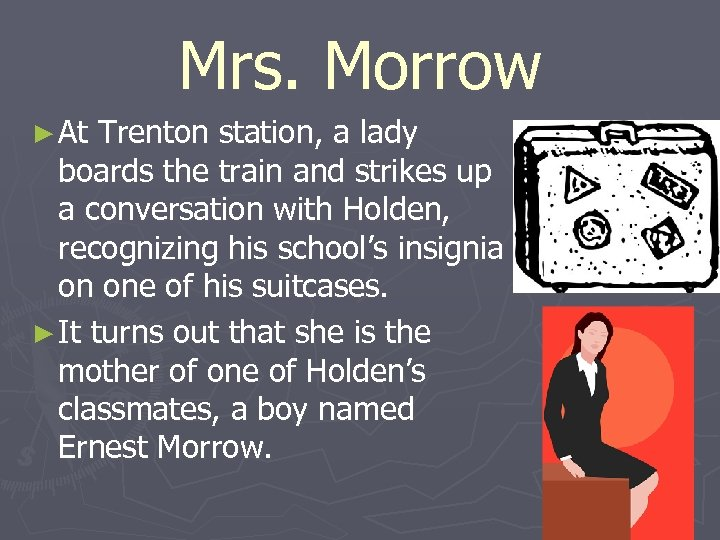 Mrs. Morrow ► At Trenton station, a lady boards the train and strikes up