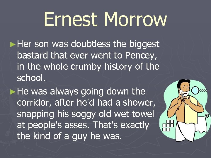 Ernest Morrow ► Her son was doubtless the biggest bastard that ever went to