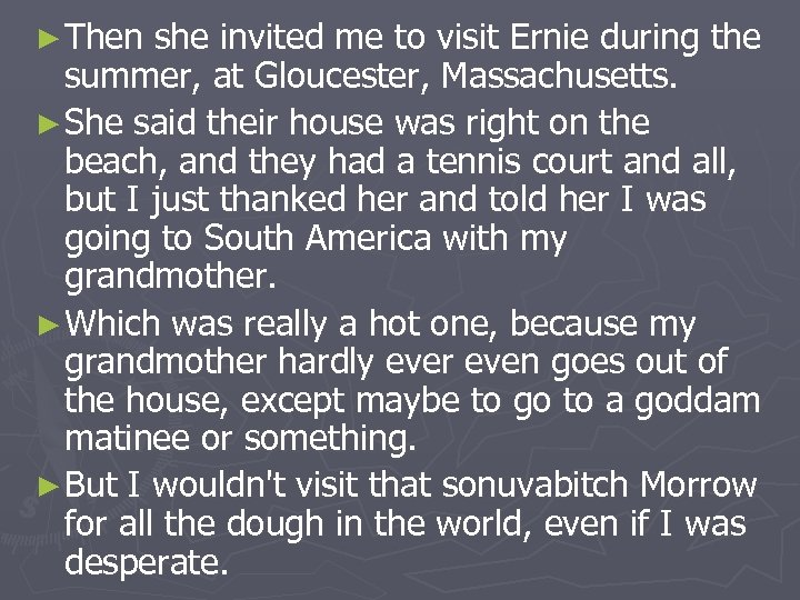 ► Then she invited me to visit Ernie during the summer, at Gloucester, Massachusetts.