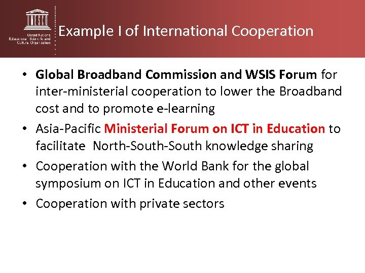 Example I of International Cooperation • Global Broadband Commission and WSIS Forum for inter-ministerial