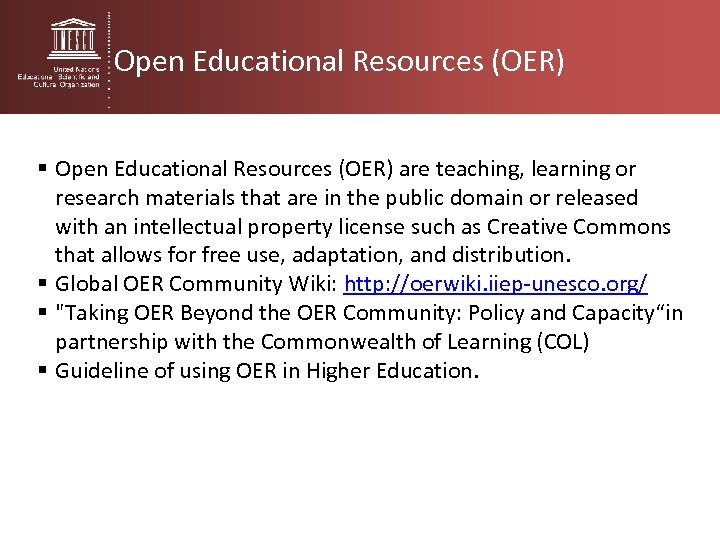 Open Educational Resources (OER) § Open Educational Resources (OER) are teaching, learning or research